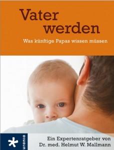 Buchcover Vater werden vom Urania Verlag.