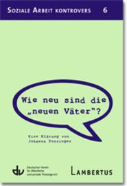 """Johanna Possinger: """"Wie neu sind die 'neuen Väter'?"""""""